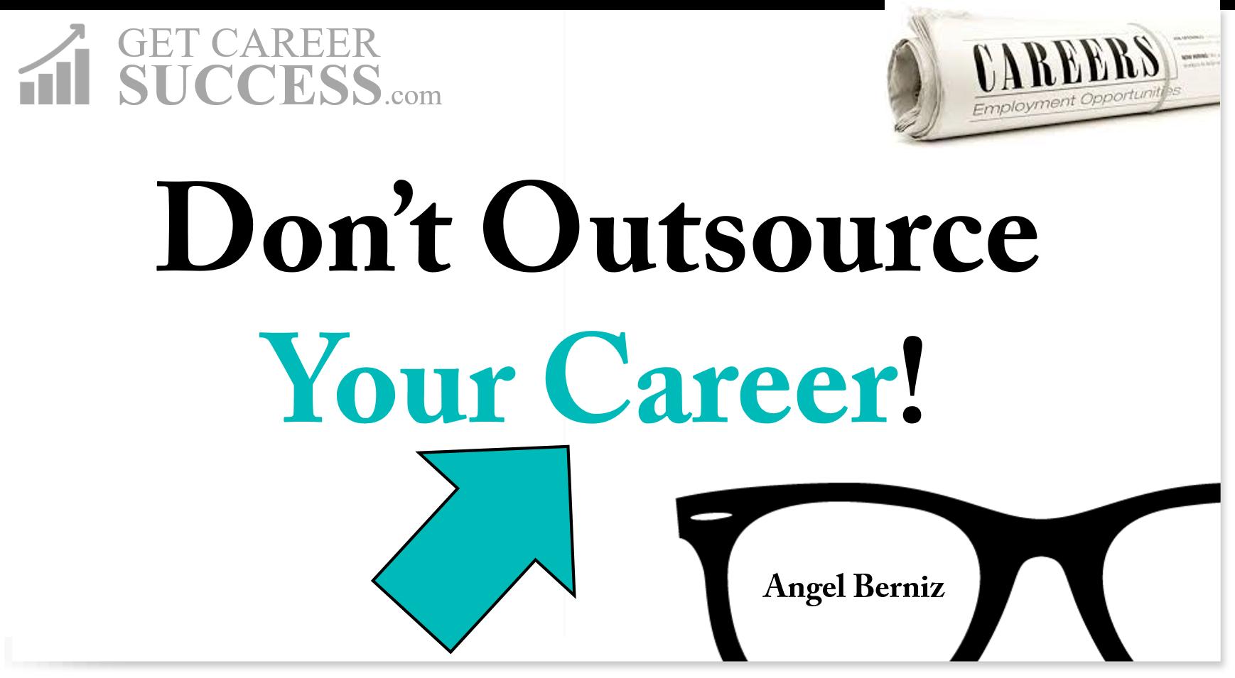 dont-outsource-career-coach-angel-berniz